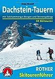 Dachstein - Tauern: mit Salzkammergut-Bergen und Tennengebirge. 50 Skitouren.