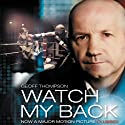 Watch My Back Audiobook by Geoff Thompson Narrated by Simon Trinder