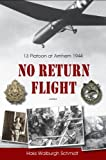 img - for No Return Flight: 13 Platoon at Arnhem 1944 book / textbook / text book