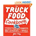 Truck Food Cookbook, The: 150 Recipes and Ramblings from America's Best Restaurants on Wheels