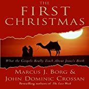The First Christmas: What the Gospels Really Teach About Jesus's Birth | [Marcus J. Borg, John Dominic Crossan]