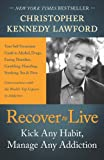img - for Recover to Live: Kick Any Habit, Manage Any Addiction: Your Self-Treatment Guide to Alcohol, Drugs, Eating Disorders, book / textbook / text book