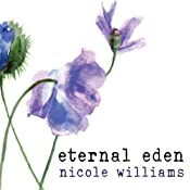 Eternal Eden: Eden Trilogy, Book 1 | Nicole Williams