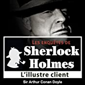 L'illustre client (Les enquêtes de Sherlock Holmes 57) | Arthur Conan Doyle