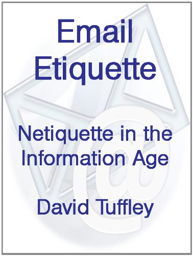 Email Etiquette: Netiquette for the Information Age