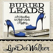 Buried Leads: A Nichelle Clarke Headlines in Heels Mystery (       UNABRIDGED) by LynDee Walker Narrated by Reay Kaplan