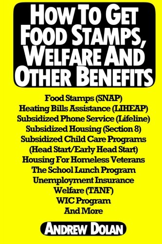 How To Get Food Stamps, Welfare And Other Benefits: Food Stamps (SNAP), Heating Bills Assistance (LIHEAP), Subsidized Phone Service (Lifeline), . Welfare (TANF), WIC Program And More