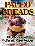 Paleo Breads 30 Delicious Loaf, Muffi...