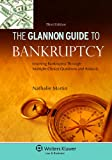 Glannon Guide to Bankruptcy: Learning Bankruptcy Through Multiple-Choice Questions and Analysis, 3rd Edition