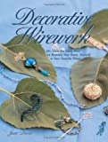 Decorative Wirework (Jewelry Crafts) (0873493729) by Davis, Jane