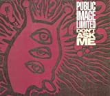 Public Image Ltd Don't Ask Me (Single)