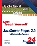 img - for Sams Teach Yourself JavaServer Pages 2.0 with Apache Tomcat in 24 Hours, Complete Starter Kit book / textbook / text book
