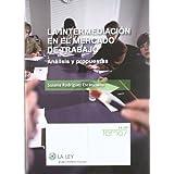 La intermediación en el mercado de trabajo: Análisis y propuestas (Temas La Ley)
