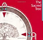 Sacred Tree: Reflections on Native Am...