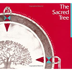 Sacred Tree: Reflections on Native American Spirituality Judie Bopp