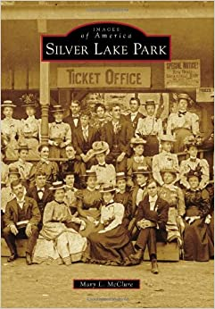 Silver Lake Park (Images of America) by Mary L. McClure