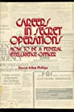 img - for Careers in Secret Operations: How to Be a Federal Intelligence Officer (Foreign intelligence book series) book / textbook / text book