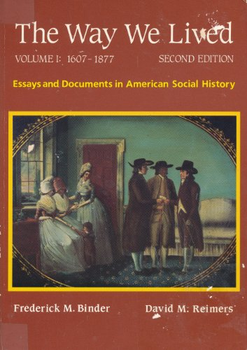 The Way We Lived: Essays and Documents in American Social History, Vol. 1: 1607-1877, 2nd Edition