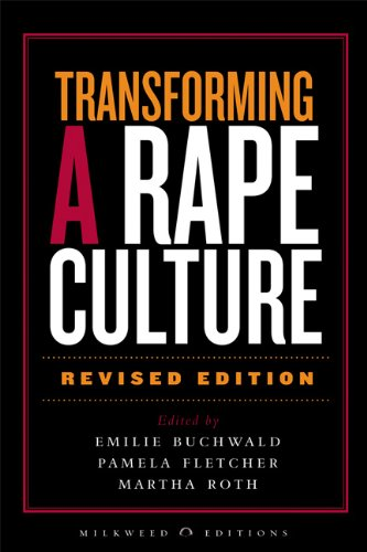 Transforming a Rape Culture: Emilie Buchwald, Pamela Fletcher, Martha Roth: 9781571312693: Amazon.com: Books
