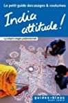 India Attitude ! Le petit guide des u...