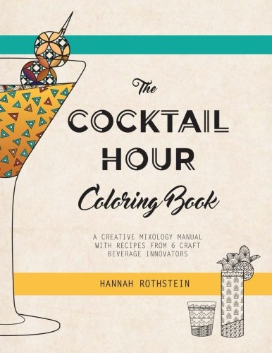 The Cocktail Hour Coloring Book by Hannah Rothstein