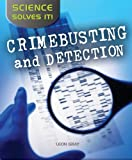 Crimebusting and Detection (Science Solves It)