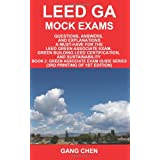 "LEED GA MOCK EXAMS: Questions, Answers, and Explanations: A Must-Have for the LEED Green Associate Exam, Green Building LEED Certification, and Sustainabilityvon ""Gang Chen"""