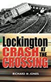 Lockington - Crash at the Crossing (The Disaster Series) (Volume 3)