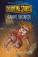 Grave Secrets: Deadtime Stories
