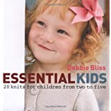 Essential Kids: 20 Knits for Children from Two to Fiveby Debbie Bliss