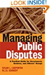 Managing Public Disputes: A Practical...