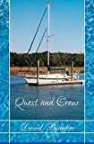 Quest and Crew: A True Sailing Adventure (Volume 1)