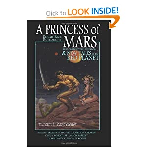 A Princess of Mars - The Annotated Edition - and New Tales of the Red Planet by Edgar Rice Burroughs, Matthew Woodring Stover, Daniel Keys Moran and Chuck Rosenthal