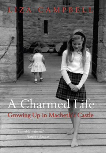 A Charmed Life: Growing Up in Macbeth's Castle, Liza Campbell