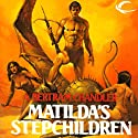 Matilda's Stepchildren: John Grimes, Book 11 Audiobook by A. Bertram Chandler Narrated by Aaron Abano