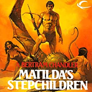 Matilda's Stepchildren: John Grimes, Book 11 | [A. Bertram Chandler]