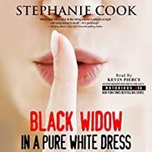 Black Widow in a Pure White Dress: Notorious USA, Mississippi (       UNABRIDGED) by Stephanie Cook Narrated by Kevin Pierce