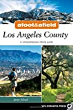 Search : Afoot &amp; Afield Los Angeles County: A Comprehensive Hiking Guide &#40;Afoot and Afield&#41;