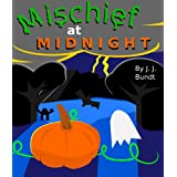 Mischief at Midnight: A Halloween Tale (Rhyming Picture Book for Young Children)