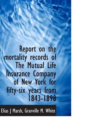 report-on-the-mortality-records-of-the-mutual-life-insurance-company-of-new-york-for-fifty-six-years