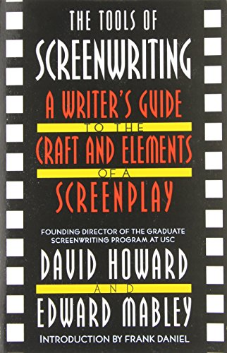 The Tools of Screenwriting: A Writer's Guide to the Craft...