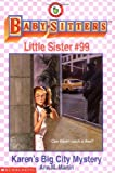 Karen's Big City Mystery (Baby-Sitters Little Sister, No. 99) (059049760X) by Martin, Ann M.