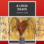 A Little Death | Claudia Lage,Alison Entrekin - translator