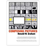 "Composing Picturesvon ""Donald W. Graham"""