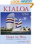 Kialoa US-1 Dare to Win: In Business...