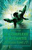 """Afficher """"Artemis Fowl n° 7<br /> Le complexe d'Atlantis"""""""