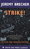 Strike!: Revised and Updated Edition (South End Press Classics Series) (0896085694) by Jeremy Brecher