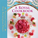 img - for A Royal Cookbook: Seasonal Recipes from Buckingham Palace book / textbook / text book