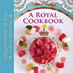 A Royal Cookbook: Seasonal Recipes fr...
