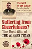 Suffering from Cheerfulness. The Best Bits from The Wipers Times